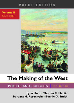 Making of the West, Value Edition, Volume 2 by Lynn Hunt; Thomas R. Martin; Barbara H. Rosenwein; Bonnie G. Smith - Fifth Edition, 2017 from Macmillan Student Store