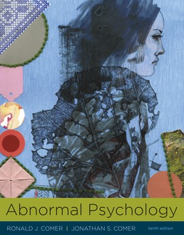 Abnormal Psychology by Ronald J. Comer; Jonathan S. Comer - Tenth Edition, 2018 from Macmillan Student Store