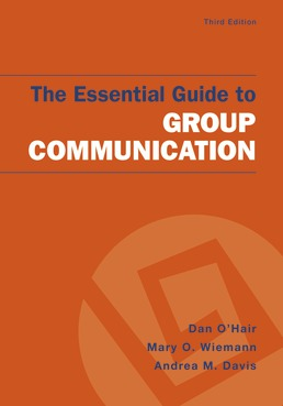 The Essential Guide to Group Communication by Dan O'Hair; Mary O. Wiemann; Andrea M. Davis - Third Edition, 2018 from Macmillan Student Store