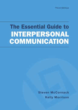 Essential Guide to Interpersonal Communication by Steven McCornack; Kelly Morrison - Third Edition, 2018 from Macmillan Student Store