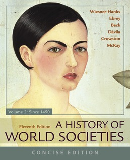 A History of World Societies, Concise, Volume 2 by Merry E. Wiesner-Hanks; Patricia Buckley Ebrey; Roger B. Beck; Jerry Dávila; Clare Haru Crowston; John P. McKay - Eleventh Edition, 2018 from Macmillan Student Store
