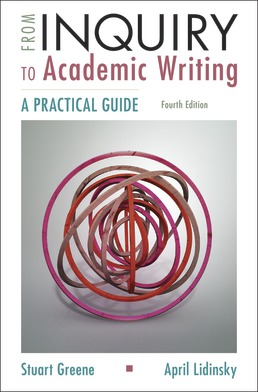 From Inquiry to Academic Writing: A Practical Guide by Stuart Greene; April Lidinsky - Fourth Edition, 2018 from Macmillan Student Store