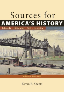 Sources for America's History, Volume 2: Since 1865 by Rebecca Edwards; Eric  Hinderaker; Robert O. Self; James A. Henretta; Kevin B. Sheets - Ninth Edition, 2018 from Macmillan Student Store