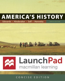 LaunchPad for America's History and America's History: Concise Edition (Twelve Months Access) by Rebecca Edwards; Eric  Hinderaker; Robert O. Self; James A. Henretta - Ninth Edition, 2018 from Macmillan Student Store