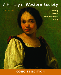 History of Western Society, Concise Edition, Combined Volume by John P. McKay; Clare Haru Crowston; Merry E. Wiesner-Hanks; Joe Perry - Twelfth Edition, 2017 from Macmillan Student Store