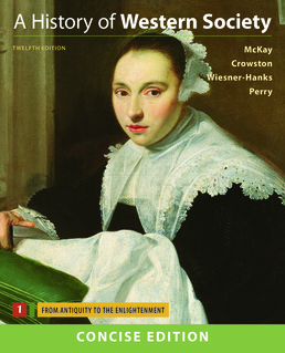 History of Western Society, Concise Edition, Volume One by John P. McKay; Clare Haru Crowston; Merry E. Wiesner-Hanks; Joe Perry - Twelfth Edition, 2017 from Macmillan Student Store