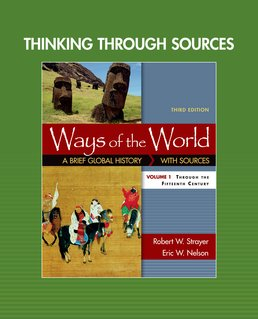 Thinking through Sources for Ways of the World, Volume 1 by Robert W. Strayer; Eric W. Nelson - Third Edition, 2016 from Macmillan Student Store