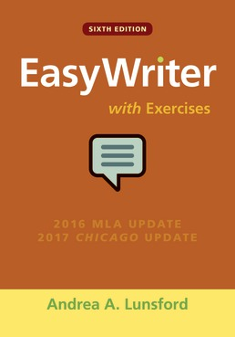 EasyWriter with Exercises by Andrea A. Lunsford - Sixth Edition, 2017 from Macmillan Student Store