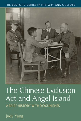 Chinese Exclusion Act and Angel Island by Judy Yung - First Edition, 2019 from Macmillan Student Store