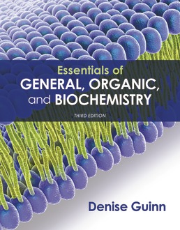 Essentials of General, Organic, and Biochemistry by Denise Guinn - Third Edition, 2019 from Macmillan Student Store