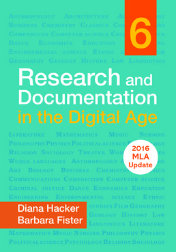 Research and Documentation in the Digital Age with 2016 MLA Update by Diana Hacker; Barbara Fister - Sixth Edition, 2015 from Macmillan Student Store