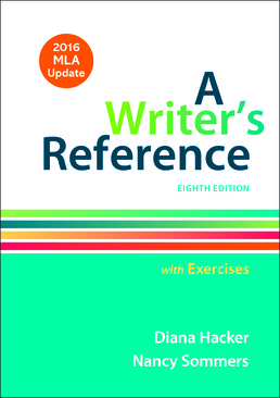 Writer's Reference with Exercises with 2016 MLA Update by Diana Hacker; Nancy Sommers - Eighth Edition, 2015 from Macmillan Student Store