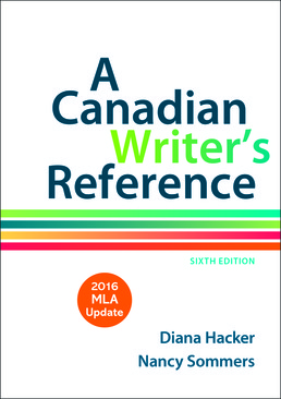 Canadian Writer's Reference with 2016 MLA Update by Diana Hacker; Nancy Sommers - Sixth Edition, 2016 from Macmillan Student Store