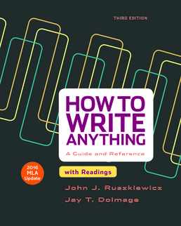 How to Write Anything with Readings with 2016 MLA Update by John J. Ruszkiewicz; Jay T. Dolmage - Third Edition, 2015 from Macmillan Student Store