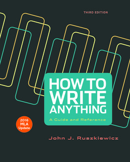 How to Write Anything with 2016 MLA Update by John J. Ruszkiewicz; Jay T. Dolmage - Third Edition, 2015 from Macmillan Student Store