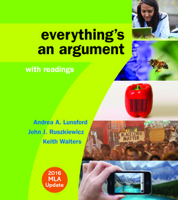 Everything's an Argument with Readings with 2016 MLA Update by Andrea Lunsford; John J. Ruszkiewicz; Keith Walters - Seventh Edition, 2016 from Macmillan Student Store