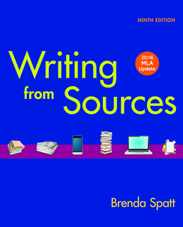 Writing from Sources with 2016 MLA Update by Brenda Spatt - Ninth Edition, 2016 from Macmillan Student Store