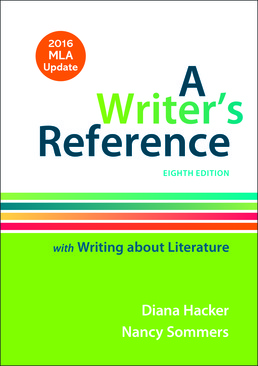 Writer's Reference with Writing About Literature with 2016 MLA Update by Diana Hacker; Nancy Sommers - Eighth Edition, 2016 from Macmillan Student Store