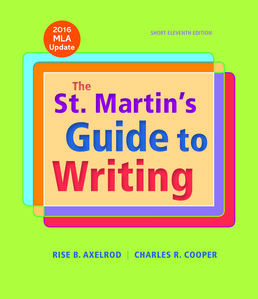 St. Martin's Guide to Writing Short Edition with 2016 MLA Update by Rise B. Axelrod; Charles R. Cooper - Eleventh Edition, 2016 from Macmillan Student Store