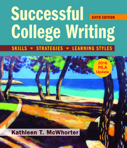 Successful College Writing with 2016 MLA Update by Kathleen T. McWhorter - Sixth Edition, 2017 from Macmillan Student Store