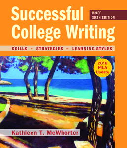 Successful College Writing, Brief Edition with 2016 MLA Update by Kathleen T. McWhorter - Sixth Edition, 2017 from Macmillan Student Store
