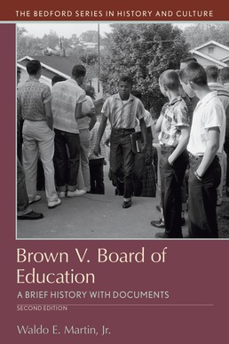 Brown v. Board of Education by Waldo E. Martin Jr. - Second Edition, 2020 from Macmillan Student Store