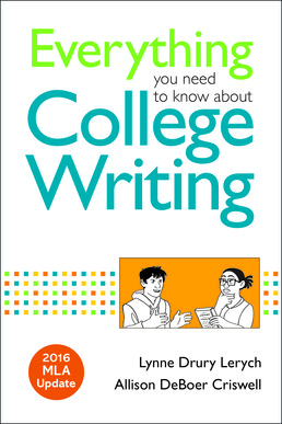 Everything You Need to Know about College Writing, 2016 MLA Update by Lynne Lerych; Allison DeBoer Criswell - First Edition, 2017 from Macmillan Student Store