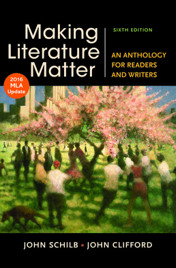 Making Literature Matter with 2016 MLA Update by John Schilb; John Clifford - Sixth Edition, 2015 from Macmillan Student Store