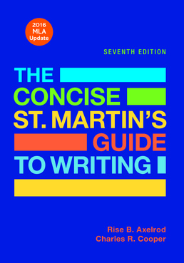 Concise St. Martin's Guide to Writing with 2016 MLA Update by Rise B. Axelrod; Charles R. Cooper - Seventh Edition, 2015 from Macmillan Student Store