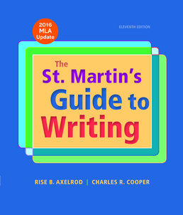 St. Martin's Guide to Writing with 2016 MLA Update by Rise B. Axelrod; Charles R. Cooper - Eleventh Edition, 2016 from Macmillan Student Store
