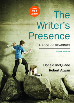 Writer's Presence with 2016 MLA Update by Donald McQuade; Robert Atwan - Eighth Edition, 2017 from Macmillan Student Store
