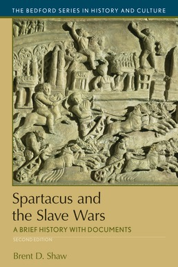 Spartacus and the Slave Wars by Brent D. Shaw - Second Edition, 2018 from Macmillan Student Store