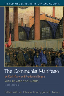 Communist Manifesto by Karl Marx and Frederick Engels, edited by John E. Toews - Second Edition, 2018 from Macmillan Student Store
