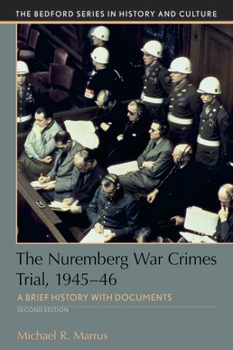 Nuremberg War Crimes Trial, 1945-46 by Michael R. Marrus - Second Edition, 2018 from Macmillan Student Store