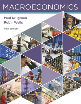 Macroeconomics by Paul Krugman; Robin Wells - Fifth Edition, 2018 from Macmillan Student Store