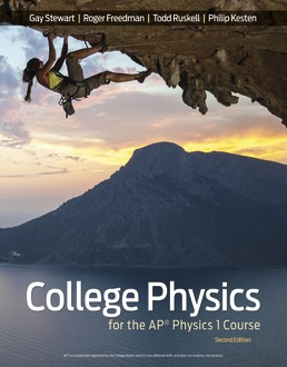 College Physics for the AP® Physics 1 Course by Gay Stewart; Roger A. Freedman; Todd Ruskell; Philip R. Kesten - Second Edition, 2019 from Macmillan Student Store