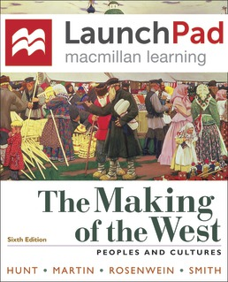 Launchpad for The Making of the West (Twelve-Month Access) by Lynn Hunt; Thomas R. Martin; Barbara H. Rosenwein; Bonnie G. Smith - Sixth Edition, 2019 from Macmillan Student Store