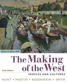 Making of the West, Volume 2: Since 1500 by Lynn Hunt; Thomas R. Martin; Barbara H. Rosenwein; Bonnie G. Smith - Sixth Edition, 2019 from Macmillan Student Store