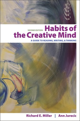 Habits of the Creative Mind by Richard E. Miller; Ann Jurecic - Second Edition, 2020 from Macmillan Student Store