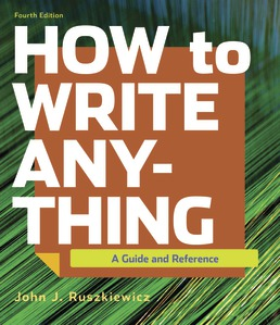How to Write Anything by John J. Ruszkiewicz; Jay T. Dolmage - Fourth Edition, 2019 from Macmillan Student Store