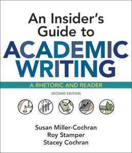 Insider's Guide to Academic Writing: A Rhetoric and Reader by Susan Miller-Cochran; Roy Stamper; Stacey Cochran - Second Edition, 2019 from Macmillan Student Store