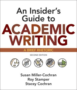 Insider's Guide to Academic Writing by Susan Miller-Cochran; Roy Stamper; Stacey Cochran - Second Edition, 2019 from Macmillan Student Store
