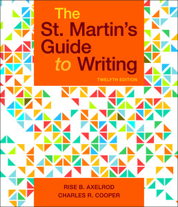 St. Martin's Guide to Writing by Rise B. Axelrod; Charles R. Cooper - Twelfth Edition, 2019 from Macmillan Student Store