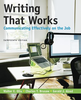Writing That Works: Communicating Effectively on the Job by Walter E. Oliu; Charles T. Brusaw; Gerald J. Alred - Thirteenth Edition, 2020 from Macmillan Student Store