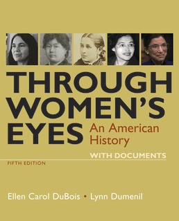 Through Women's Eyes 5e for Shoreline Community College by Ellen Carol DuBois; Lynn Dumenil - Fifth Edition, 2019 from Macmillan Student Store