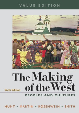 The Making of the West, Value Edition, Combined by Lynn Hunt; Thomas R. Martin; Barbara H. Rosenwein; Bonnie G. Smith - Sixth Edition, 2019 from Macmillan Student Store