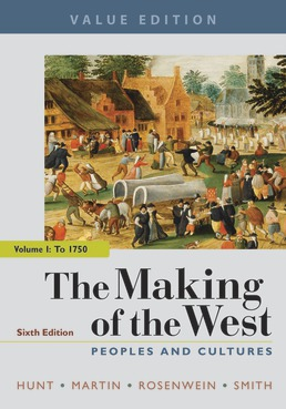 The Making of the West, Value Edition, Volume 1 by Lynn Hunt; Thomas R. Martin; Barbara H. Rosenwein; Bonnie G. Smith - Sixth Edition, 2019 from Macmillan Student Store