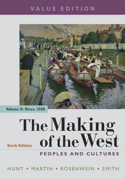 The Making of the West, Value Edition, Volume 2 by Lynn Hunt; Thomas R. Martin; Barbara H. Rosenwein; Bonnie G. Smith - Sixth Edition, 2019 from Macmillan Student Store