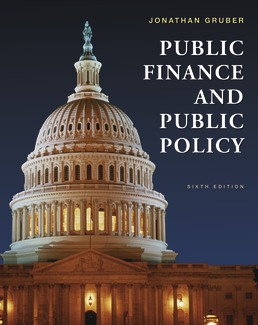 Public Finance and Public Policy by Jonathan Gruber - Sixth Edition, 2019 from Macmillan Student Store