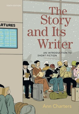 The Story and Its Writer by Ann Charters - Tenth Edition, 2019 from Macmillan Student Store